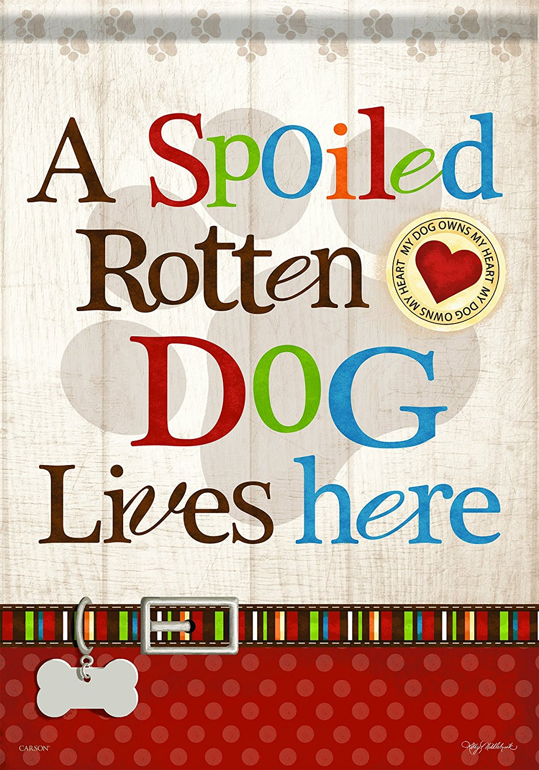 Carson Home Accents Garden Flag Spoiled Rotten Dog